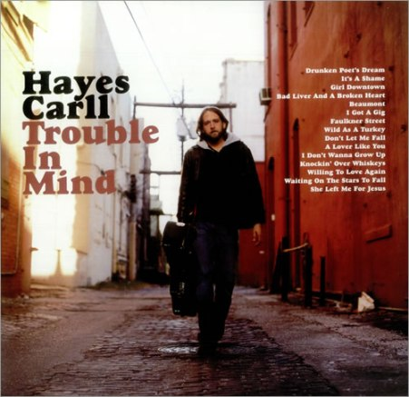 Hayes+Carll+Trouble+In+Mind+446335