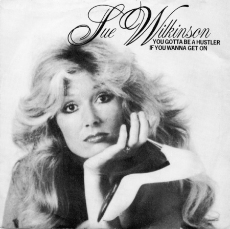 sue-wilkinson-you-gotta-be-a-hustler-if-you-wanna-get-on-1980