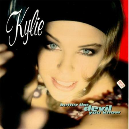 KYLIE_MINOGUE_BETTER+THE+DEVIL+YOU+KNOW-36998